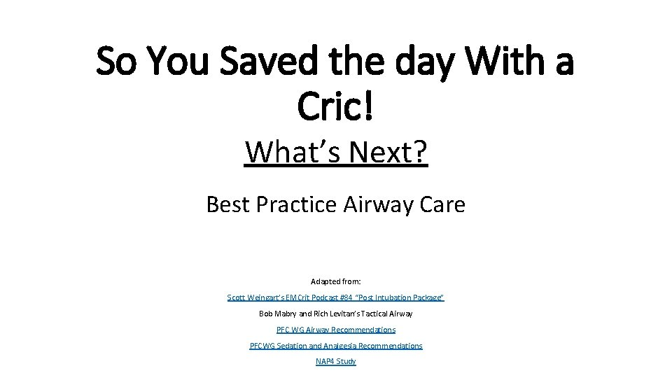So You Saved the day With a Cric! What's Next? Best Practice Airway Care