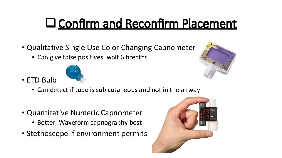 q Confirm and Reconfirm Placement • Qualitative Single Use Color Changing Capnometer • Can