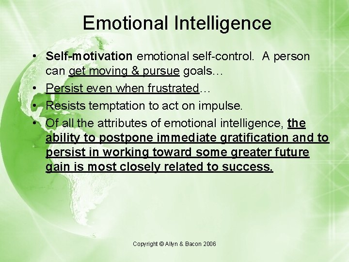 Emotional Intelligence • Self-motivation emotional self-control. A person can get moving & pursue goals…