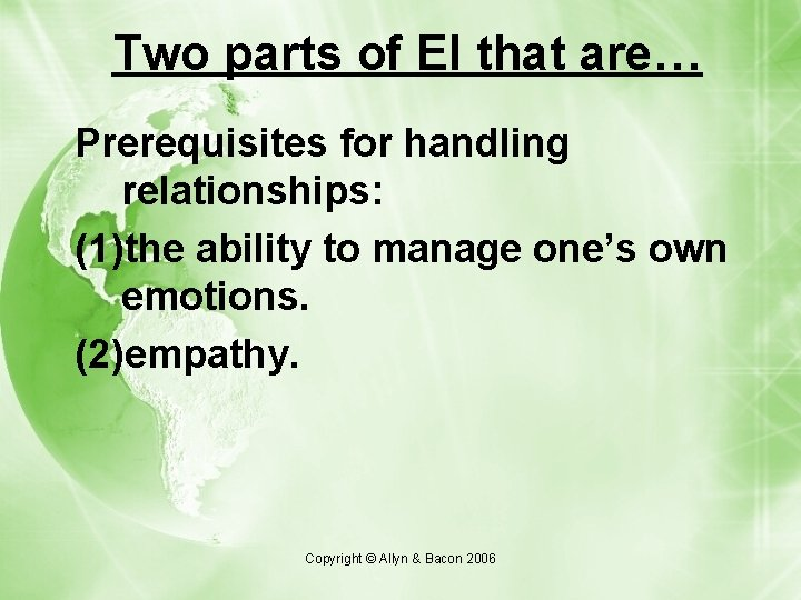 Two parts of EI that are… Prerequisites for handling relationships: (1)the ability to manage