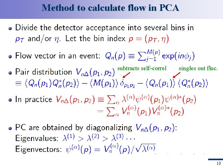 Method to calculate flow in PCA subtracts self-correl singles out fluc. 10