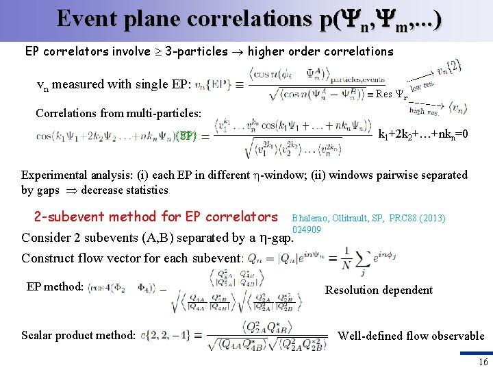 Event plane correlations p( n, m, . . . ) EP correlators involve 3