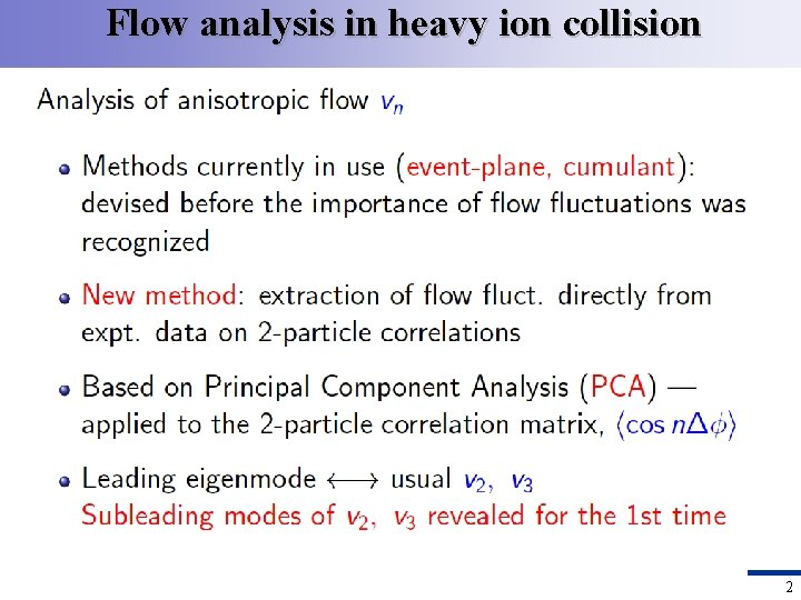 Flow analysis in heavy ion collision 2