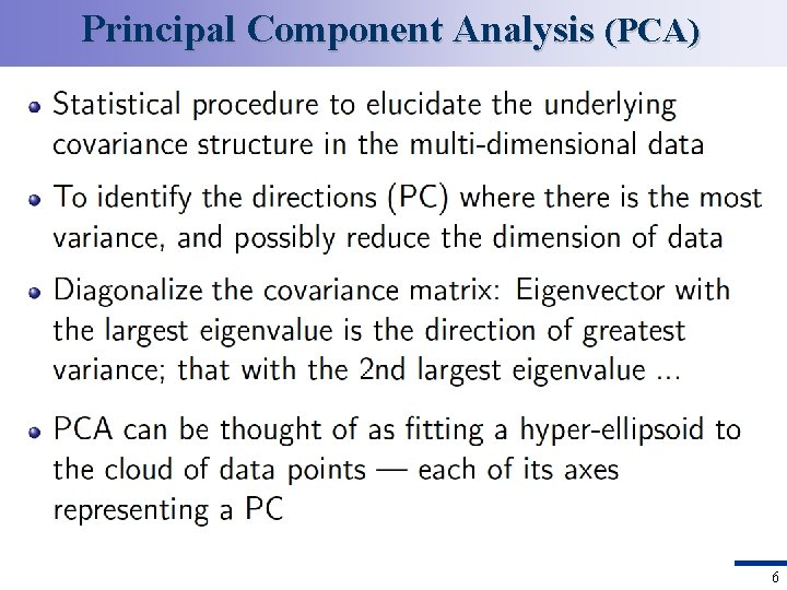 Principal Component Analysis (PCA) 6