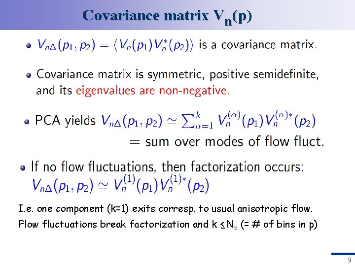 Covariance matrix Vn(p) I. e. one component (k=1) exits corresp. to usual anisotropic flow.