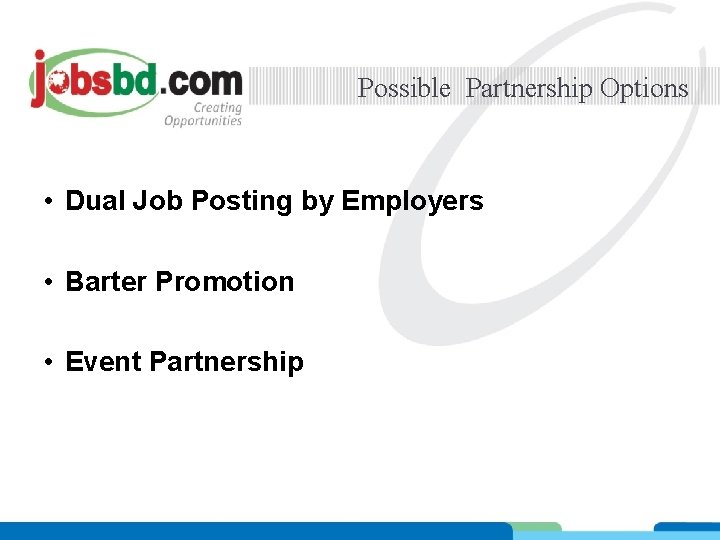 Possible Partnership Options • Dual Job Posting by Employers • Barter Promotion • Event