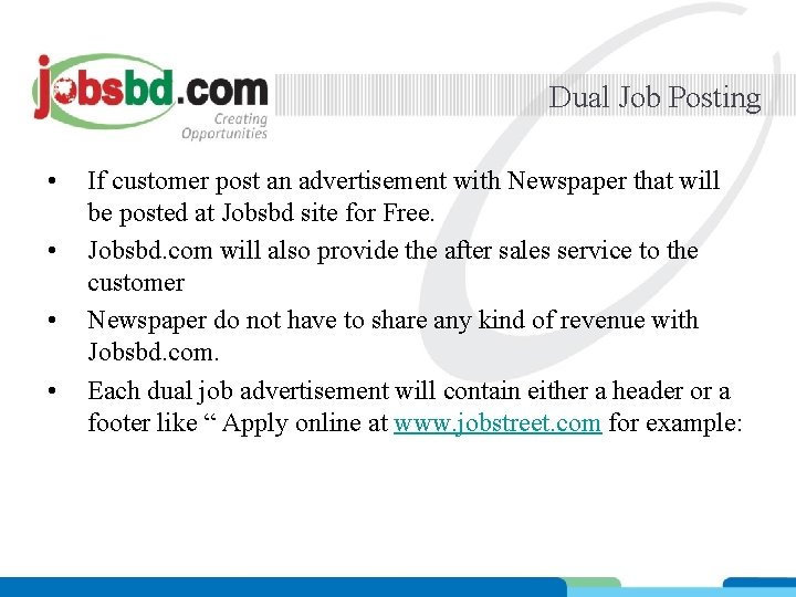 Dual Job Posting • • If customer post an advertisement with Newspaper that will