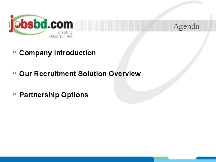 Agenda Company Introduction Our Recruitment Solution Overview Partnership Options