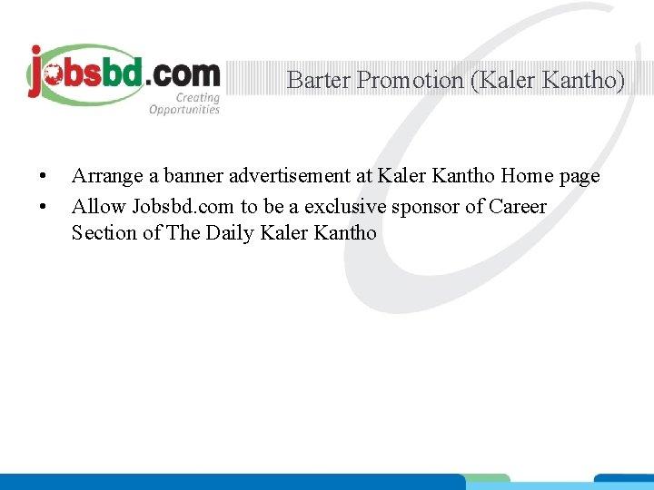 Barter Promotion (Kaler Kantho) • • Arrange a banner advertisement at Kaler Kantho Home