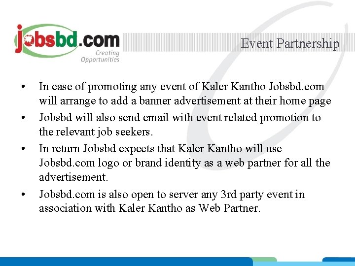 Event Partnership • • In case of promoting any event of Kaler Kantho Jobsbd.