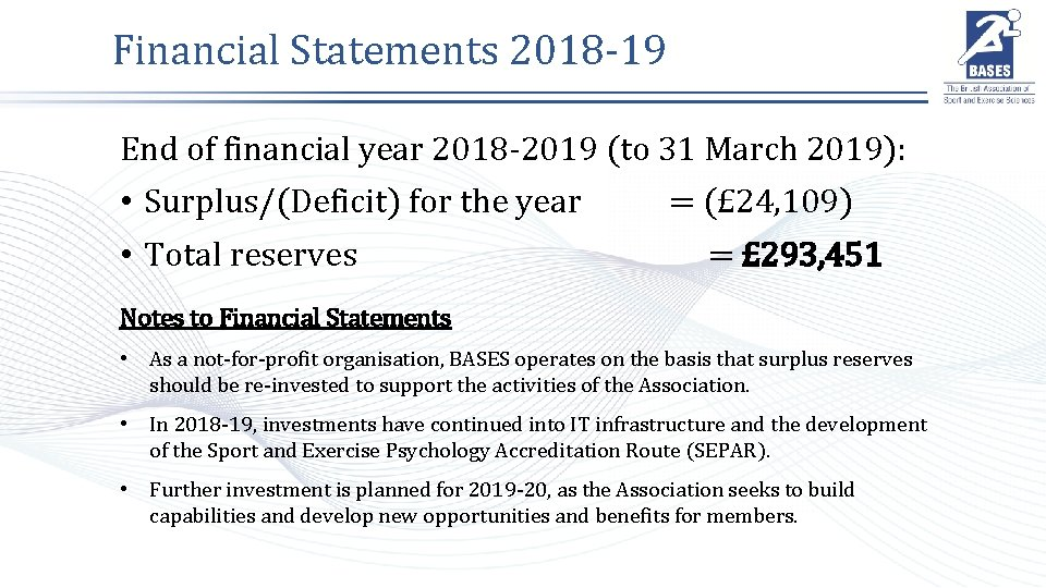 Financial Statements 2018 -19 End of financial year 2018 -2019 (to 31 March 2019):