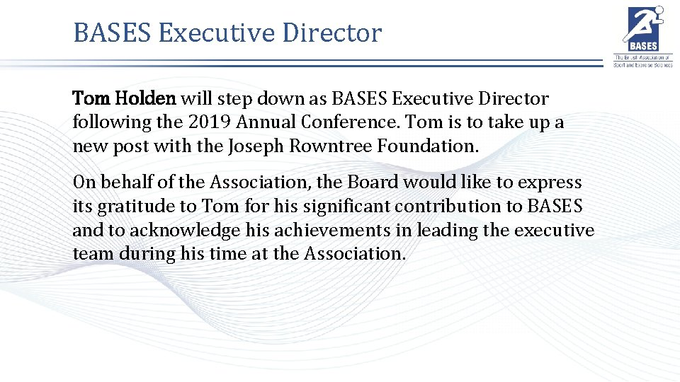 BASES Executive Director Tom Holden will step down as BASES Executive Director following the