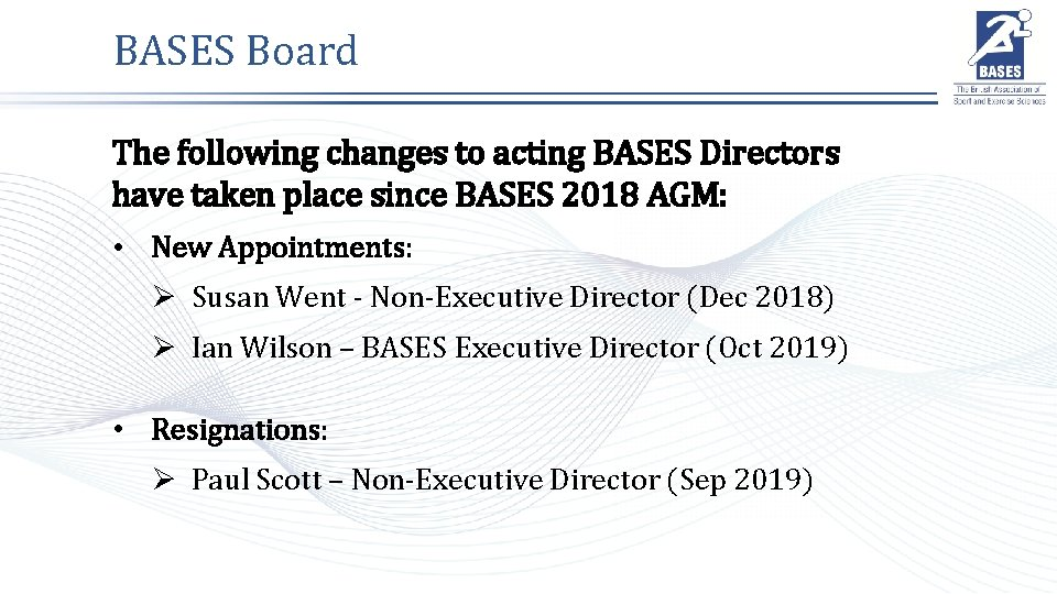 BASES Board The following changes to acting BASES Directors have taken place since BASES