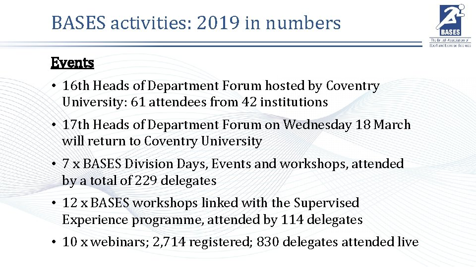 BASES activities: 2019 in numbers Events • 16 th Heads of Department Forum hosted