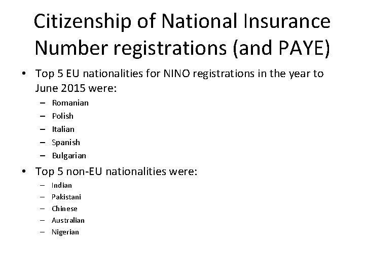 Citizenship of National Insurance Number registrations (and PAYE) • Top 5 EU nationalities for