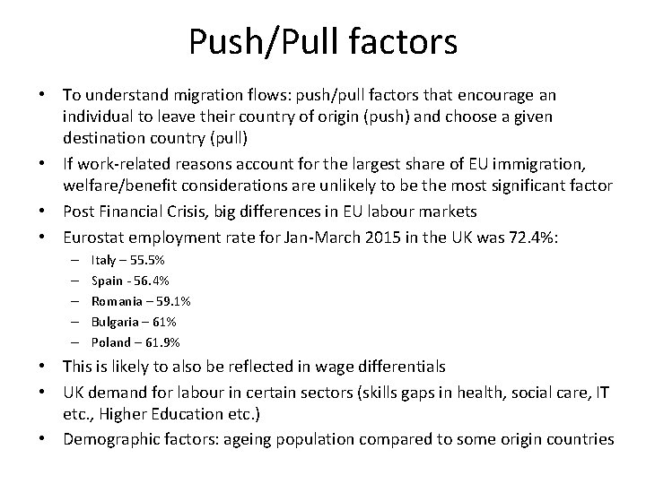 Push/Pull factors • To understand migration flows: push/pull factors that encourage an individual to