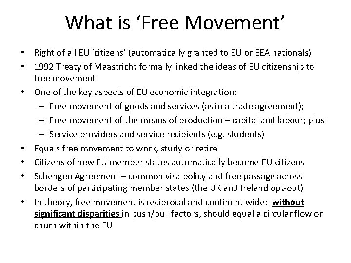 What is 'Free Movement' • Right of all EU 'citizens' (automatically granted to EU
