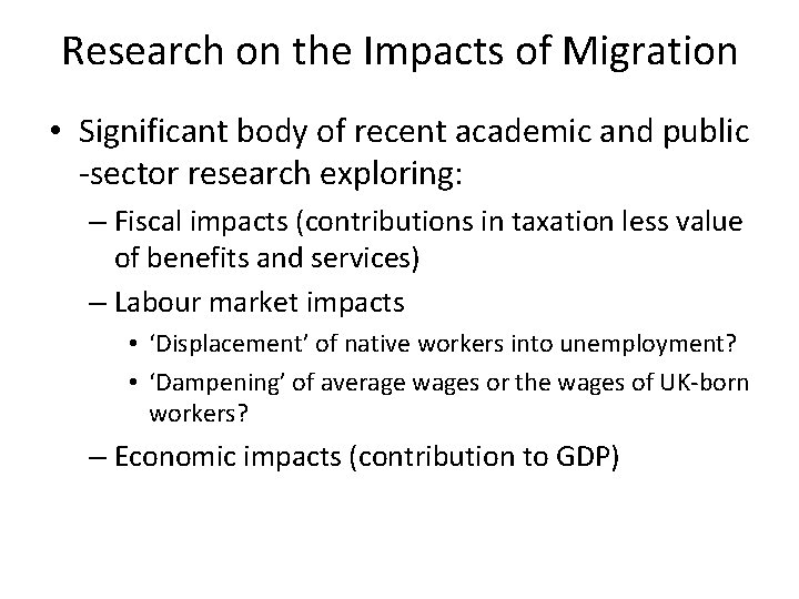 Research on the Impacts of Migration • Significant body of recent academic and public