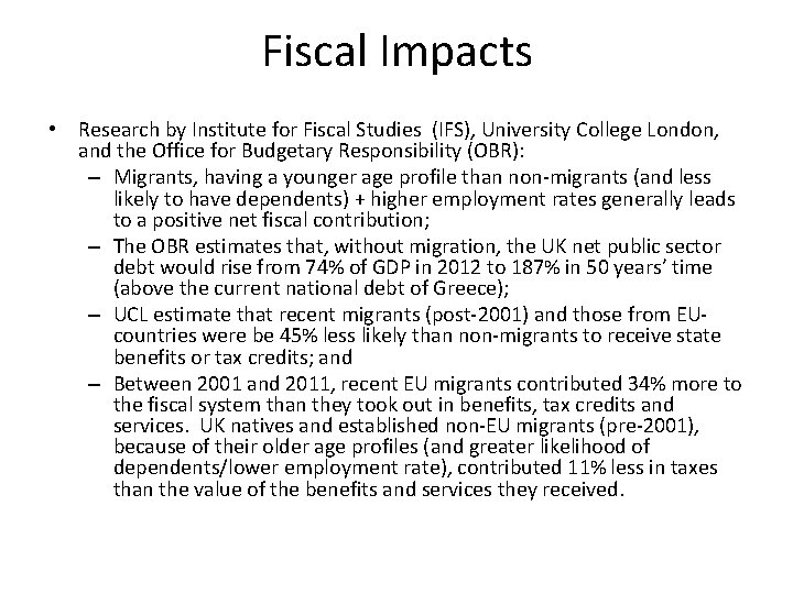 Fiscal Impacts • Research by Institute for Fiscal Studies (IFS), University College London, and