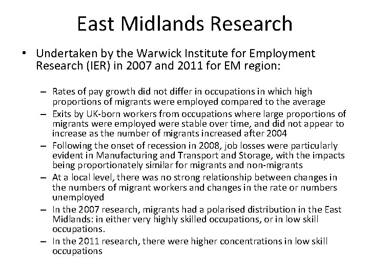 East Midlands Research • Undertaken by the Warwick Institute for Employment Research (IER) in