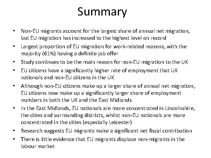 Summary • Non-EU migrants account for the largest share of annual net migration, but