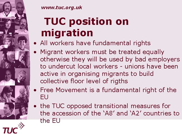 www. tuc. org. uk TUC position on migration • All workers have fundamental rights