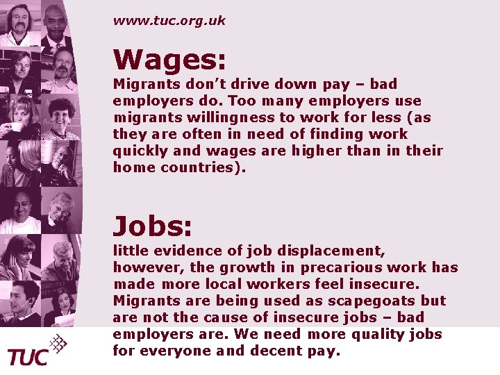 www. tuc. org. uk Wages: Migrants don't drive down pay – bad employers do.