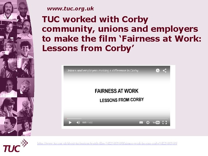 www. tuc. org. uk TUC worked with Corby community, unions and employers to make