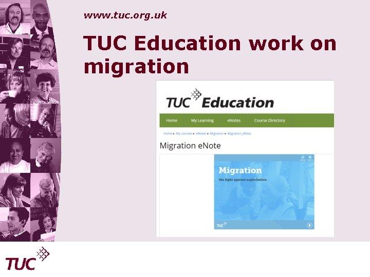 www. tuc. org. uk TUC Education work on migration