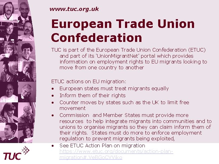 www. tuc. org. uk European Trade Union Confederation TUC is part of the European