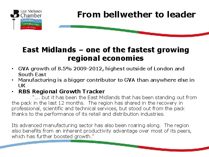From bellwether to leader East Midlands – one of the fastest growing regional economies