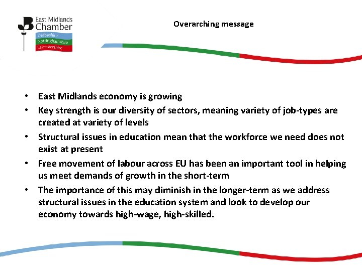Overarching message • East Midlands economy is growing • Key strength is our diversity