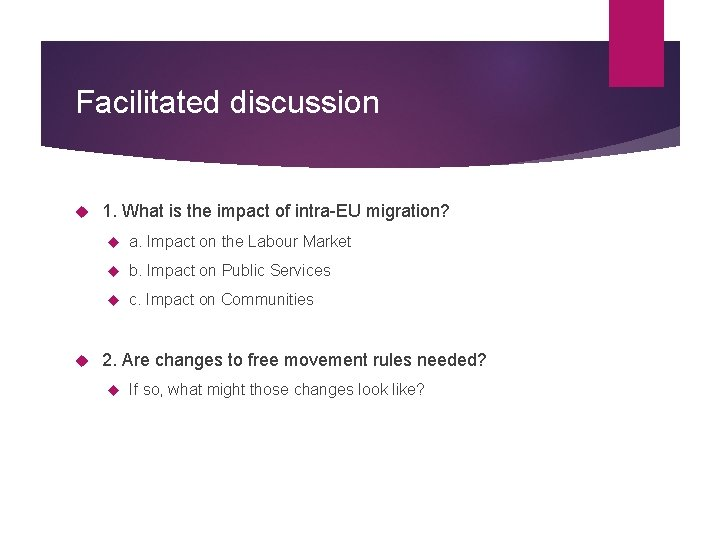 Facilitated discussion 1. What is the impact of intra-EU migration? a. Impact on the