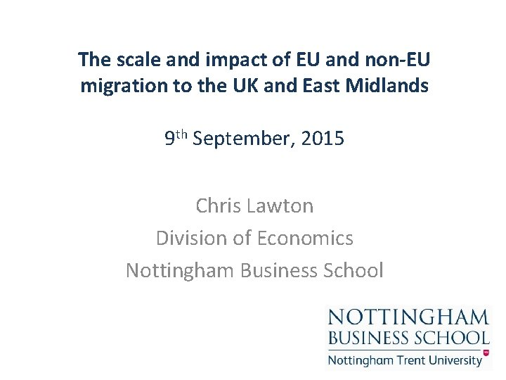 The scale and impact of EU and non-EU migration to the UK and East