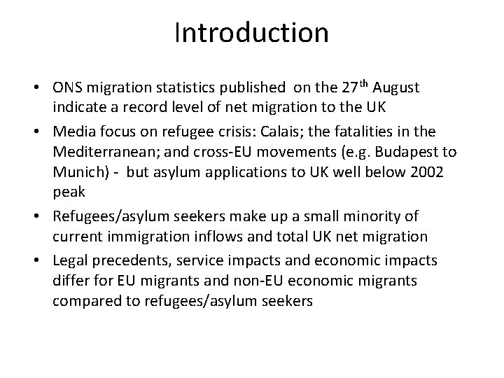 Introduction • ONS migration statistics published on the 27 th August indicate a record