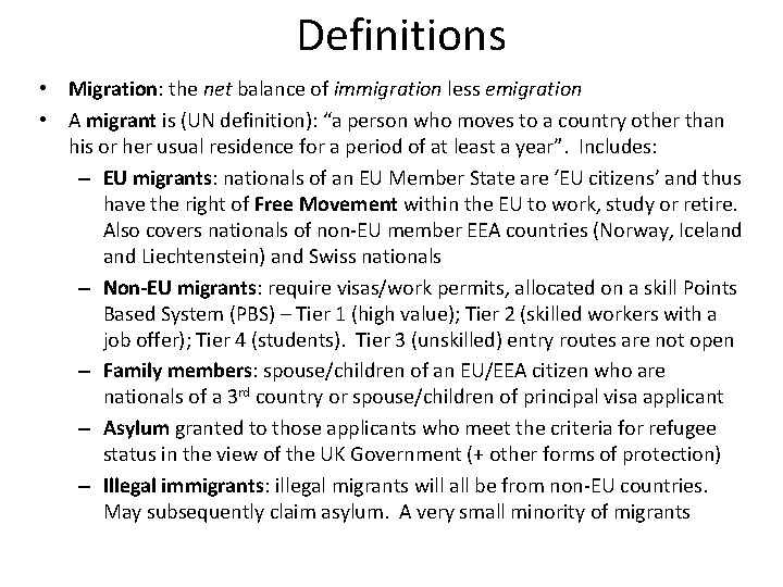 Definitions • Migration: the net balance of immigration less emigration • A migrant is