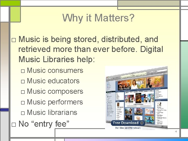 Why it Matters? □ Music is being stored, distributed, and retrieved more than ever