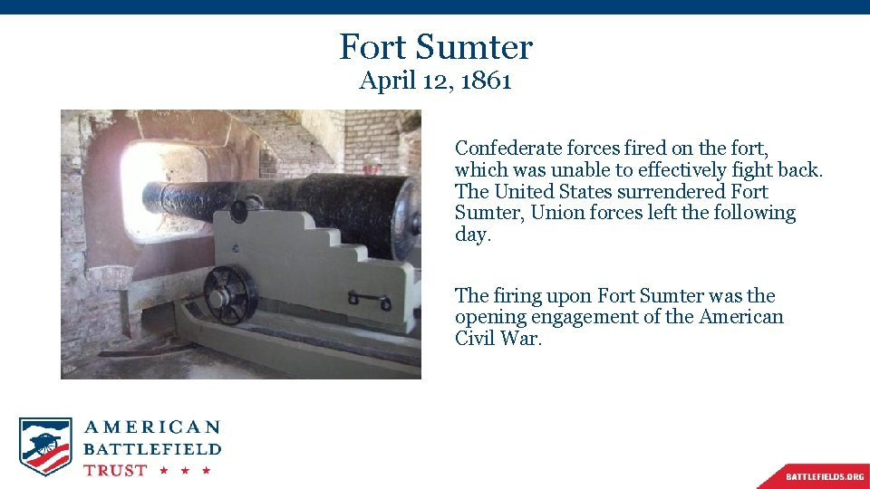 Fort Sumter April 12, 1861 Confederate forces fired on the fort, which was unable