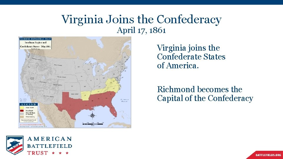 Virginia Joins the Confederacy April 17, 1861 Virginia joins the Confederate States of America.