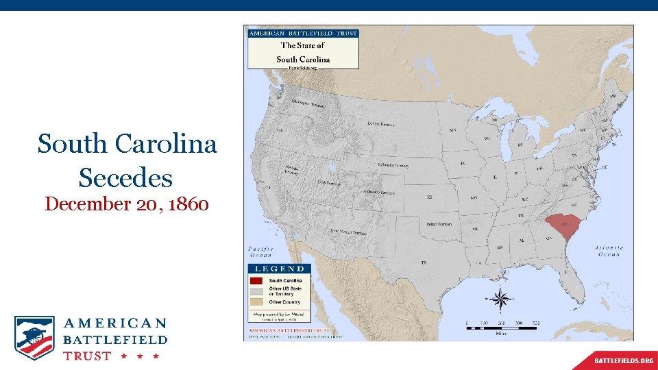 South Carolina Secedes December 20, 1860