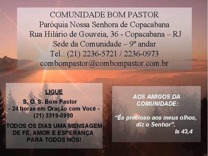 COMUNIDADE BOM PASTOR Paróquia Nossa Senhora de Copacabana Rua Hilário de Gouveia, 36 -