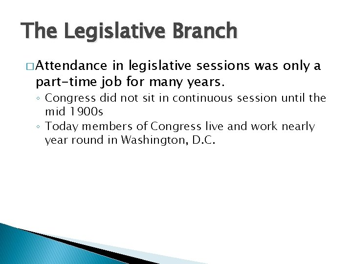 The Legislative Branch � Attendance in legislative sessions was only a part-time job for