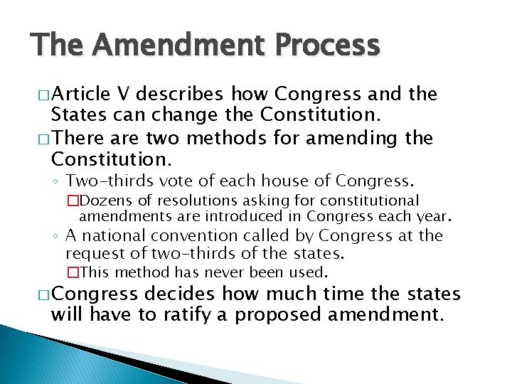 The Amendment Process � Article V describes how Congress and the States can change