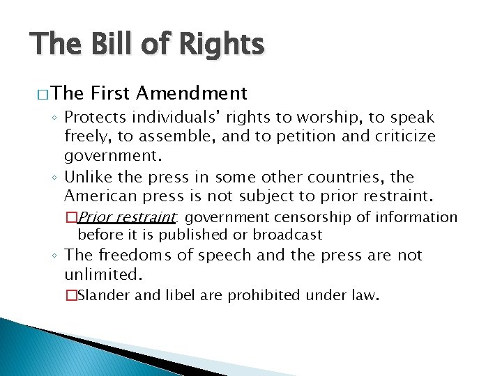 The Bill of Rights � The First Amendment ◦ Protects individuals' rights to worship,