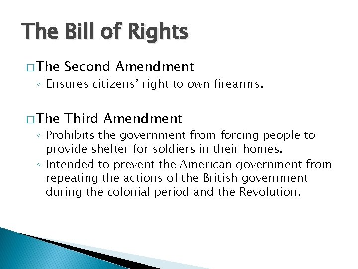 The Bill of Rights � The Second Amendment � The Third Amendment ◦ Ensures
