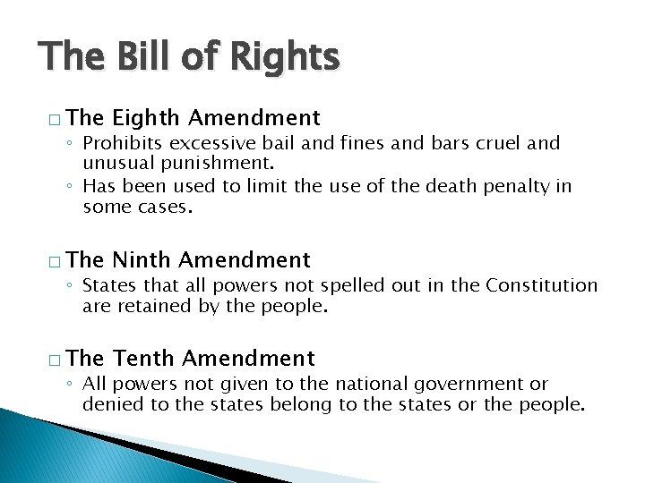 The Bill of Rights � The Eighth Amendment � The Ninth Amendment � The