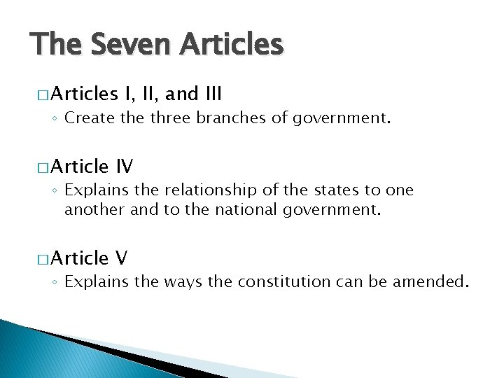 The Seven Articles � Articles I, II, and III ◦ Create three branches of