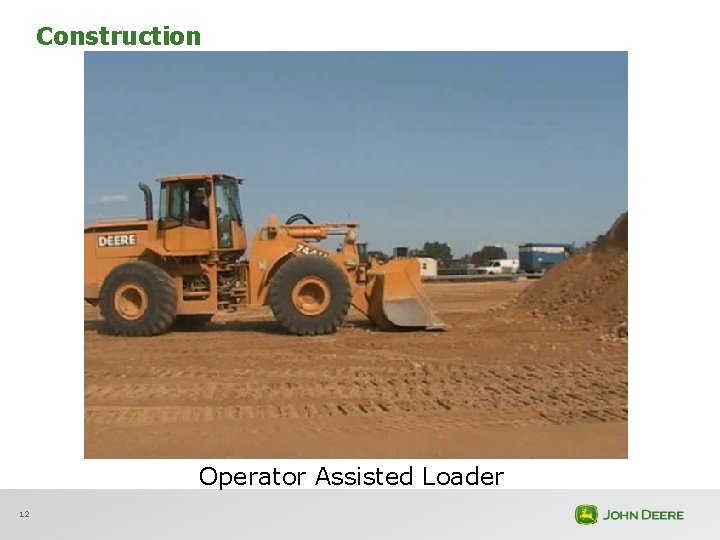 Construction Operator Assisted Loader 12