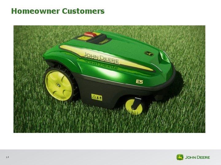 Homeowner Customers 14