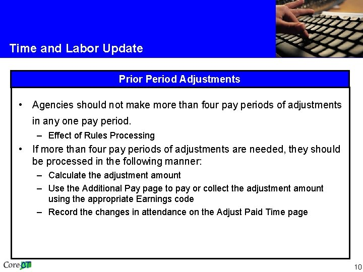 Time and Labor Update Prior Period Adjustments • Agencies should not make more than
